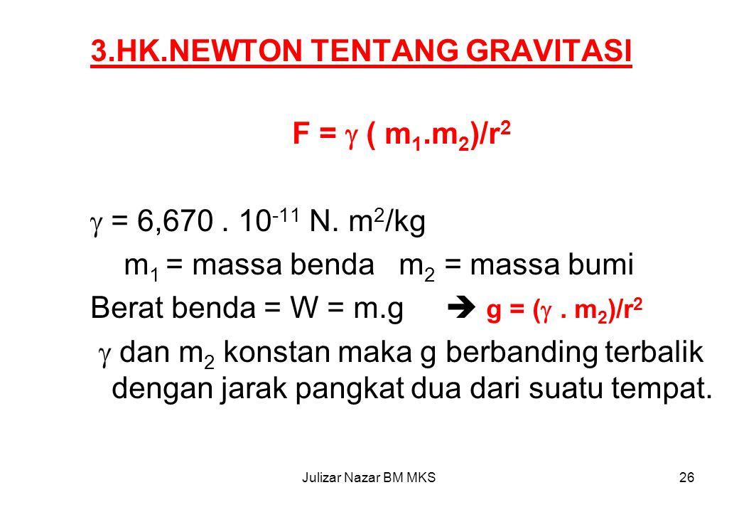 3.HK.NEWTON TENTANG GRAVITASI F =  ( m1.m2)/r2