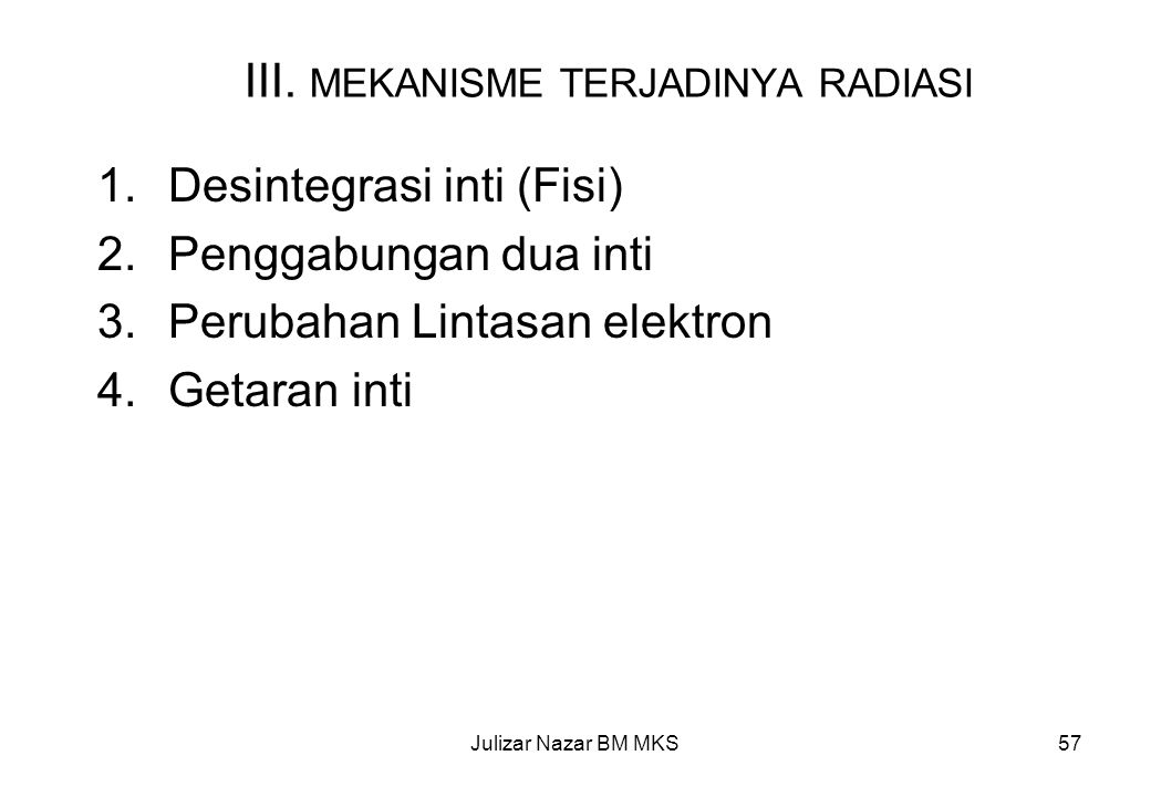 III. MEKANISME TERJADINYA RADIASI
