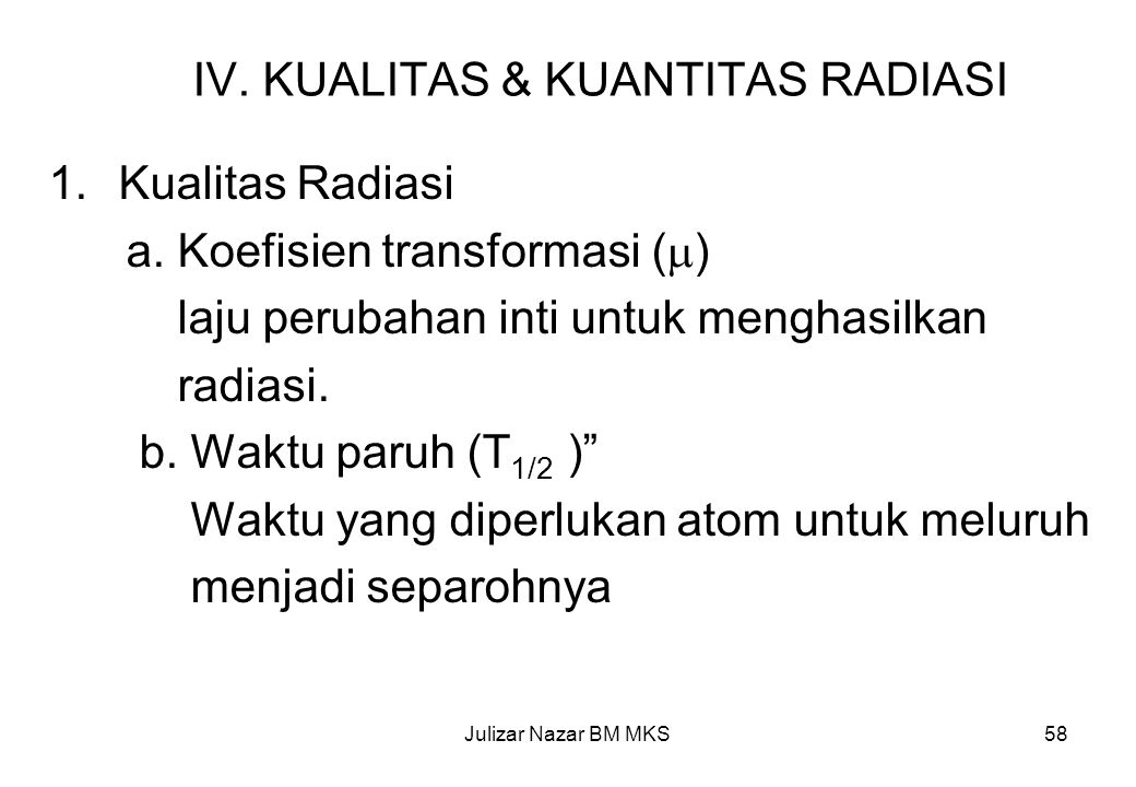 IV. KUALITAS & KUANTITAS RADIASI