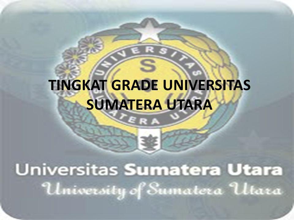 TINGKAT GRADE UNIVERSITAS SUMATERA UTARA