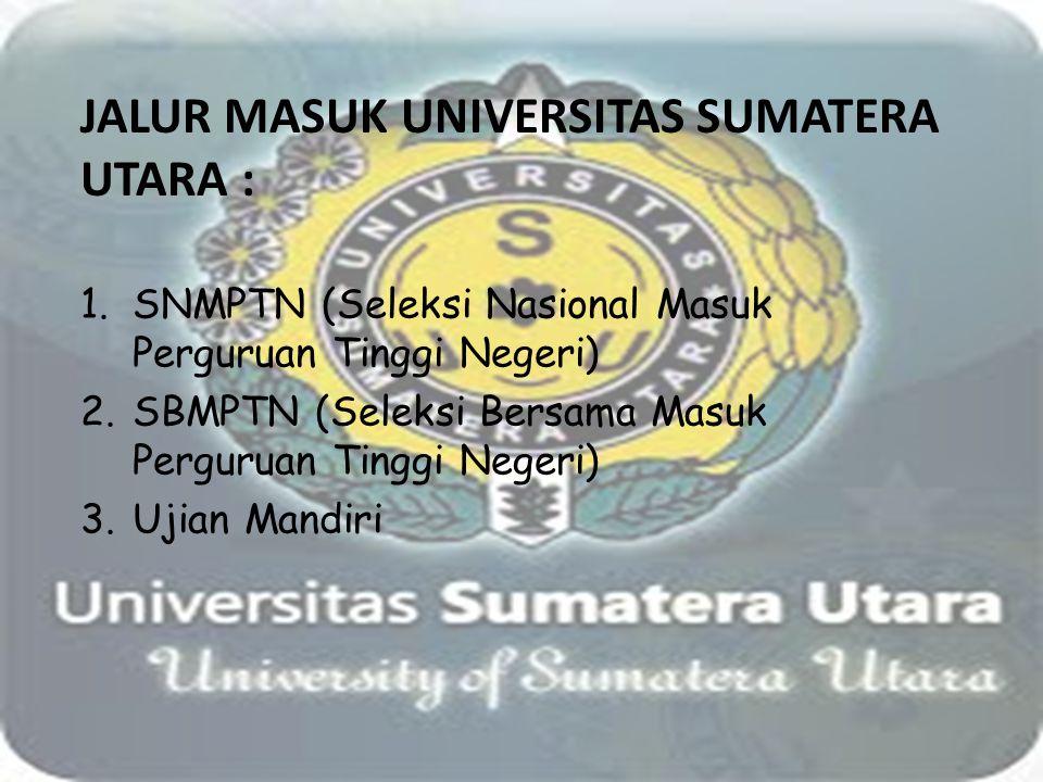 Jalur masuk Universitas sumatera Utara :
