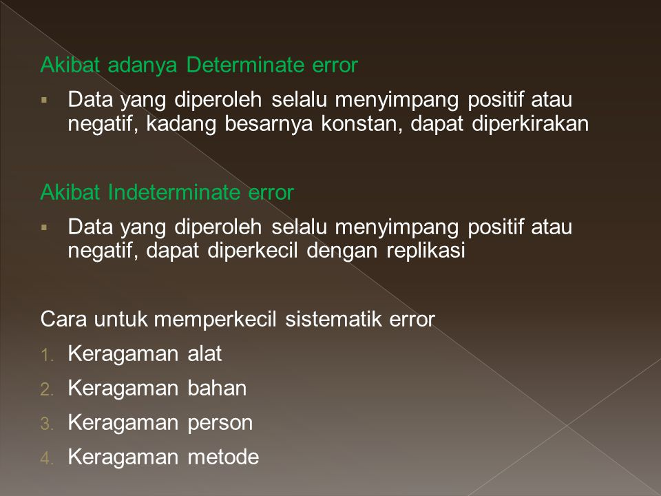 Akibat adanya Determinate error