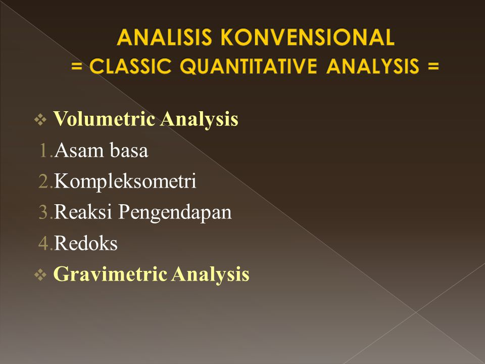 ANALISIS KONVENSIONAL = CLASSIC QUANTITATIVE ANALYSIS =