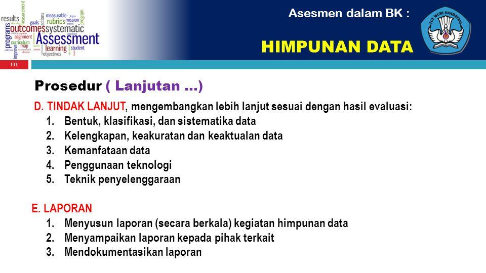 HIMPUNAN DATA Prosedur ( Lanjutan ...) Asesmen dalam BK :