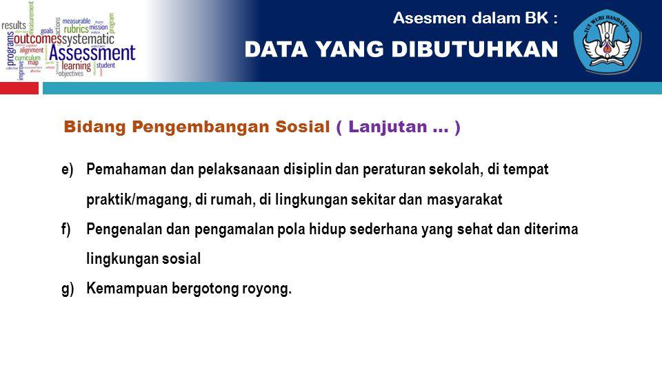 Bidang Pengembangan Sosial ( Lanjutan ... )