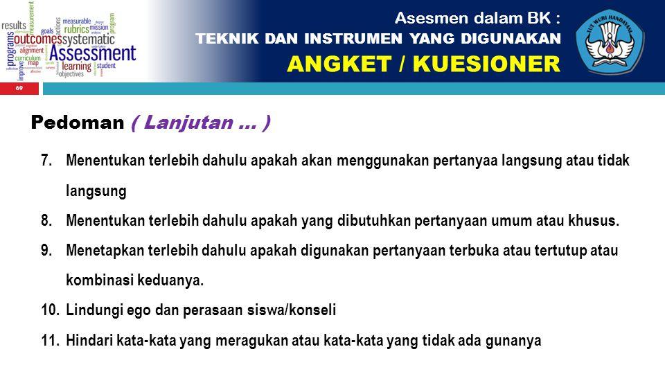ANGKET / KUESIONER Pedoman ( Lanjutan ... ) Asesmen dalam BK :