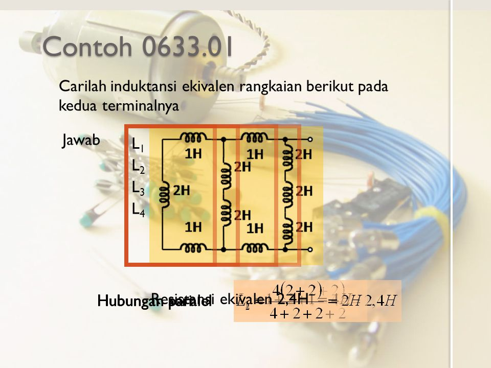 Contoh 0633.01 Carilah induktansi ekivalen rangkaian berikut pada kedua terminalnya. Jawab. L1. L2.