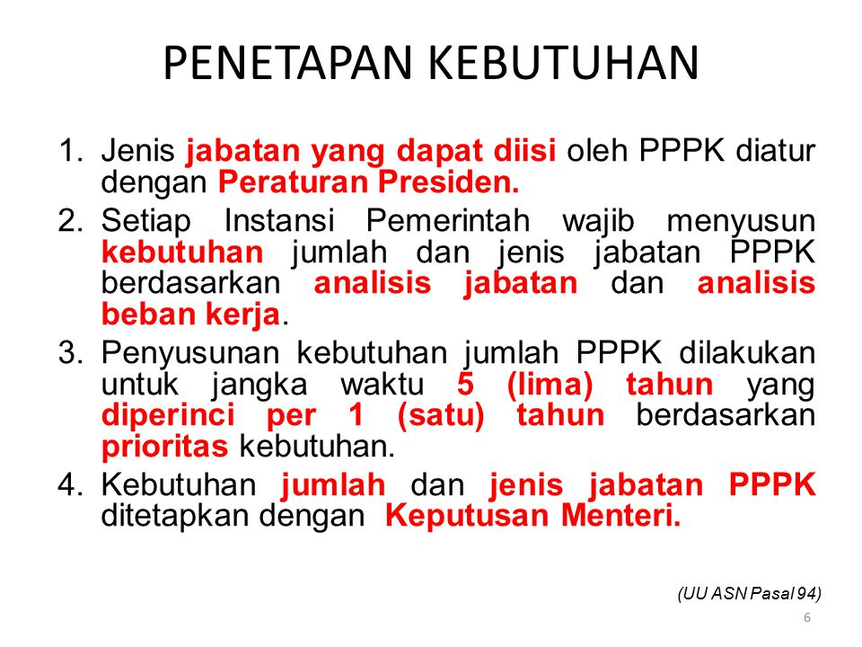 Penetapan Kebutuhan Jenis jabatan yang dapat diisi oleh PPPK diatur dengan Peraturan Presiden.
