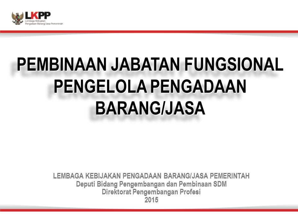 PEMBINAAN JABATAN FUNGSIONAL PENGELOLA PENGADAAN BARANG/JASA