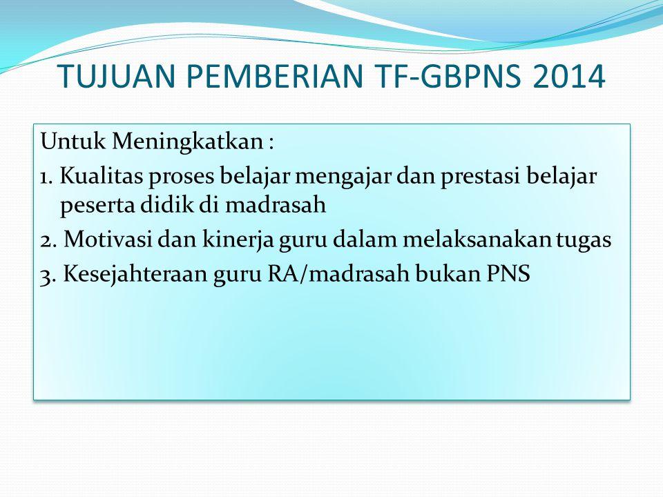 TUJUAN PEMBERIAN TF-GBPNS 2014