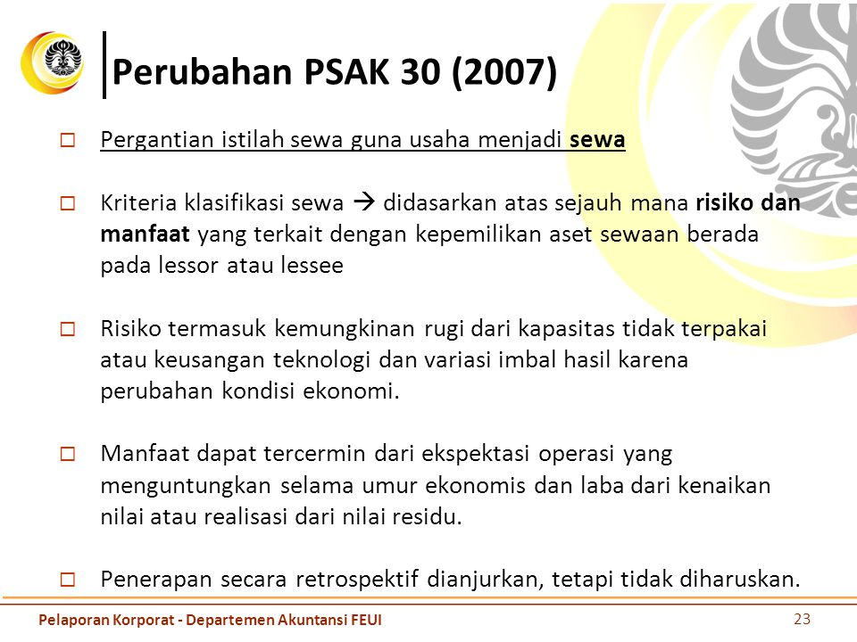 Perubahan PSAK 30 (2007) Pergantian istilah sewa guna usaha menjadi sewa.