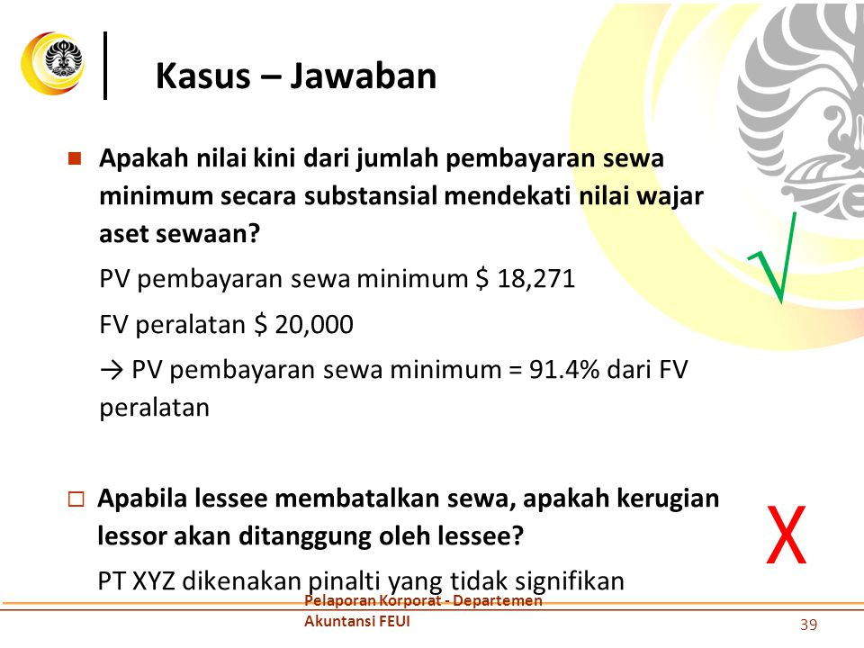 Kasus – Jawaban Apakah nilai kini dari jumlah pembayaran sewa minimum secara substansial mendekati nilai wajar aset sewaan