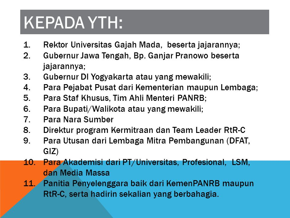 KEPADA YTH: Rektor Universitas Gajah Mada, beserta jajarannya;