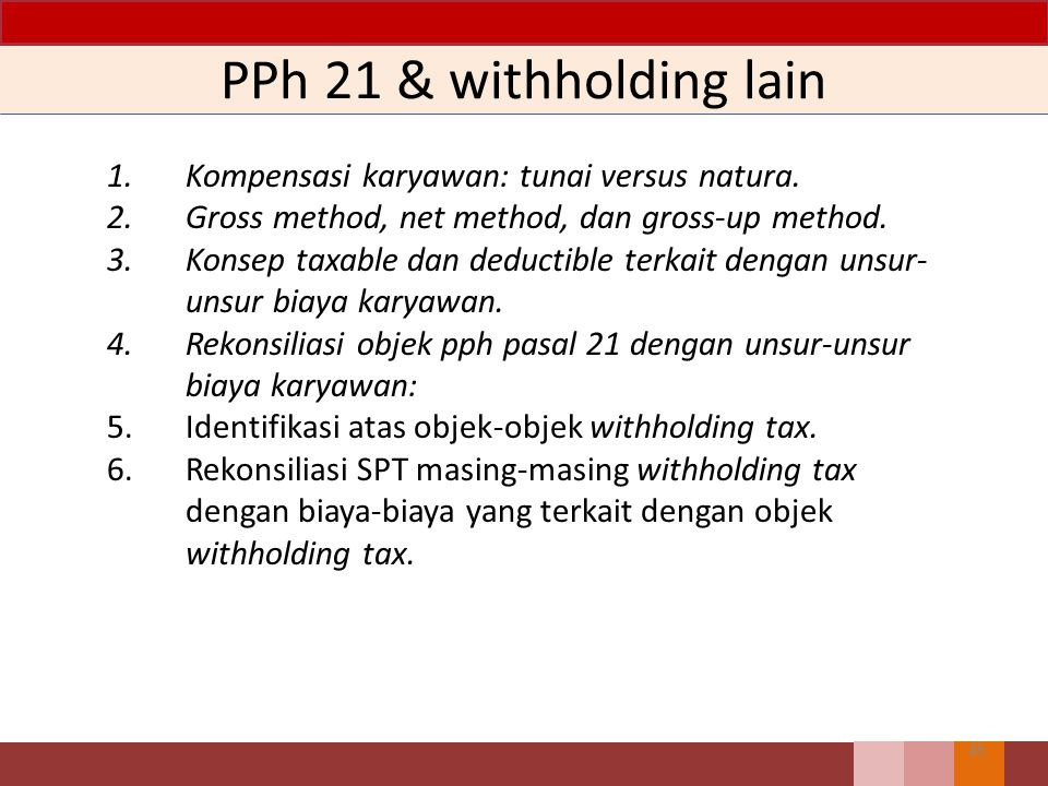 PPh 21 & withholding lain 1. Kompensasi karyawan: tunai versus natura.