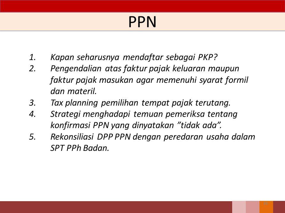 PPN 1. Kapan seharusnya mendaftar sebagai PKP