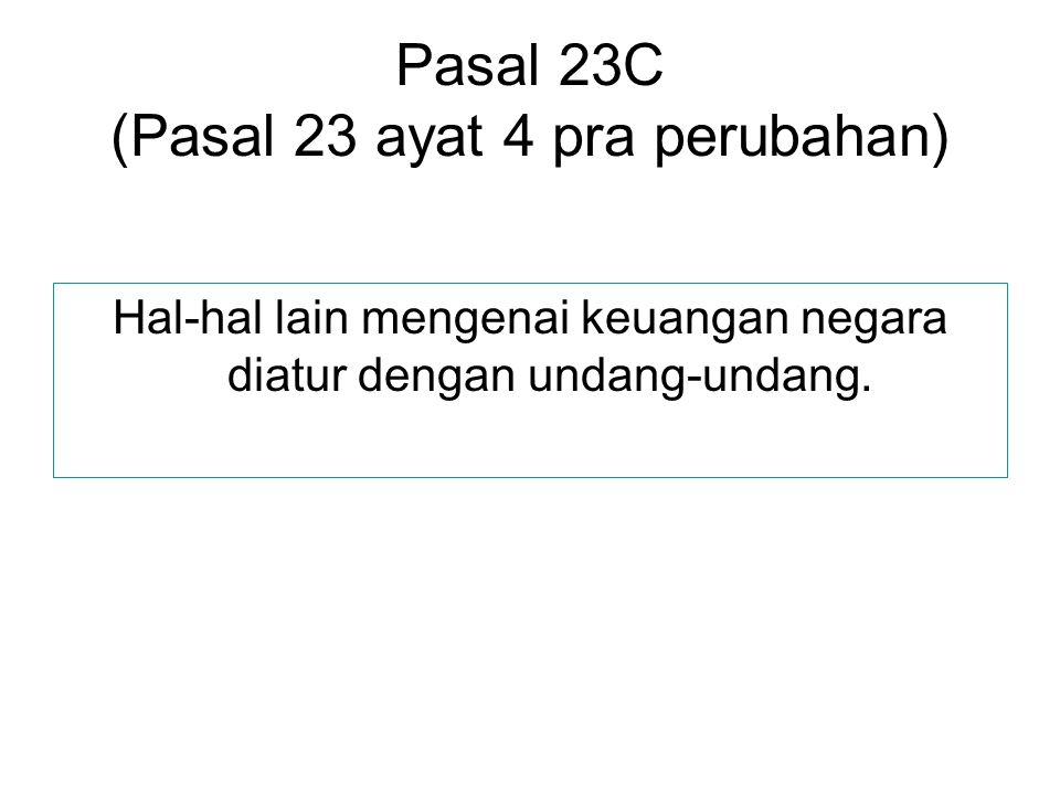Pasal 23C (Pasal 23 ayat 4 pra perubahan)