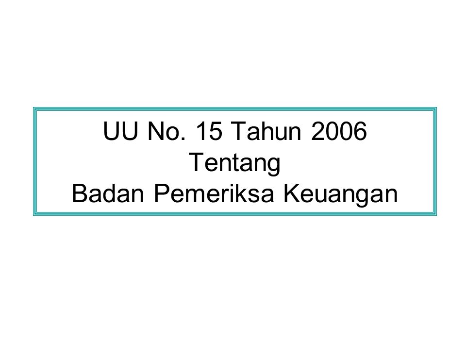 UU No. 15 Tahun 2006 Tentang Badan Pemeriksa Keuangan