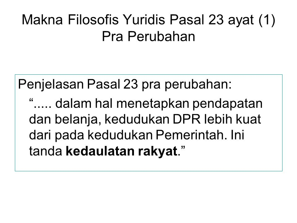 Makna Filosofis Yuridis Pasal 23 ayat (1) Pra Perubahan