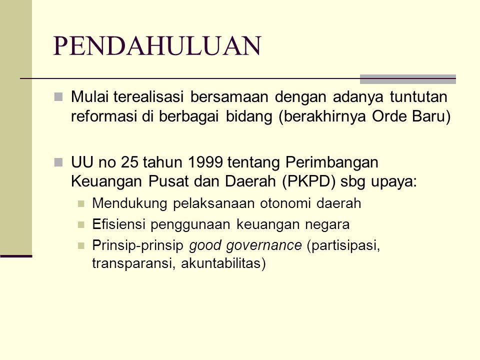 PENDAHULUAN Mulai terealisasi bersamaan dengan adanya tuntutan reformasi di berbagai bidang (berakhirnya Orde Baru)