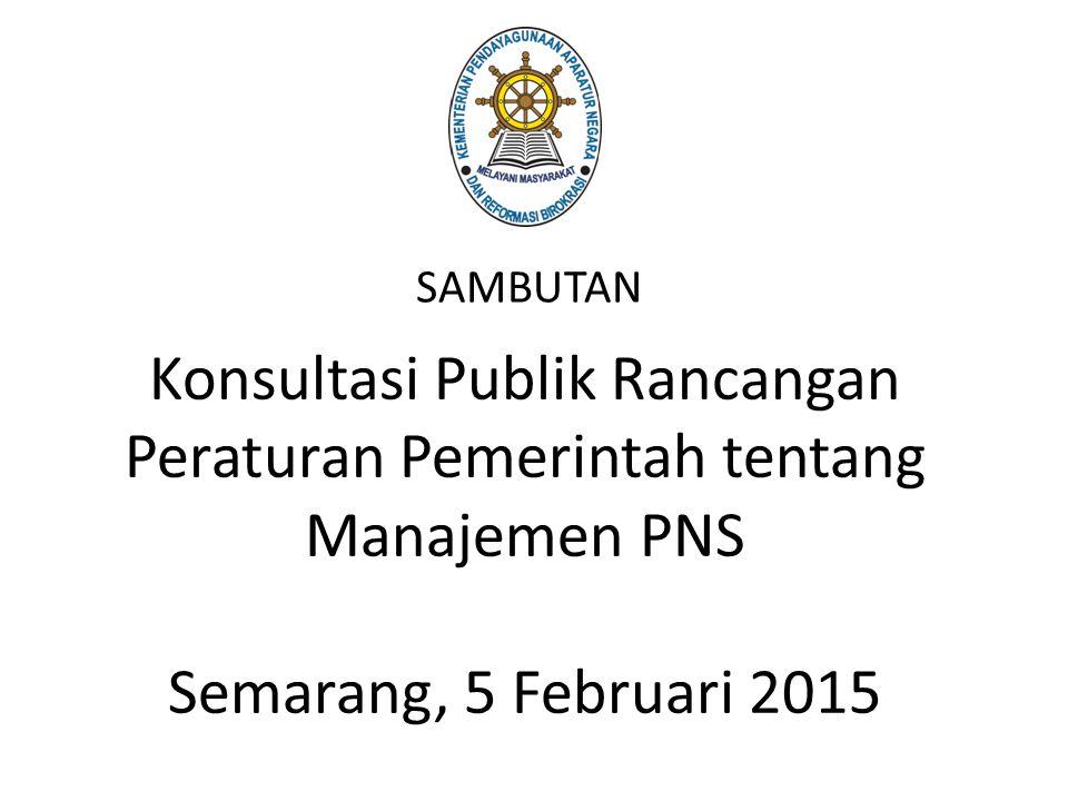 Konsultasi Publik Rancangan Peraturan Pemerintah tentang Manajemen PNS