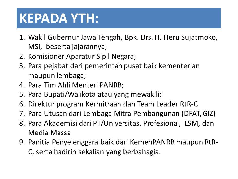 KEPADA YTH: Wakil Gubernur Jawa Tengah, Bpk. Drs. H. Heru Sujatmoko, MSi, beserta jajarannya; Komisioner Aparatur Sipil Negara;