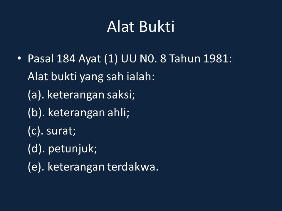 Alat Bukti Pasal 184 Ayat (1) UU N0. 8 Tahun 1981:
