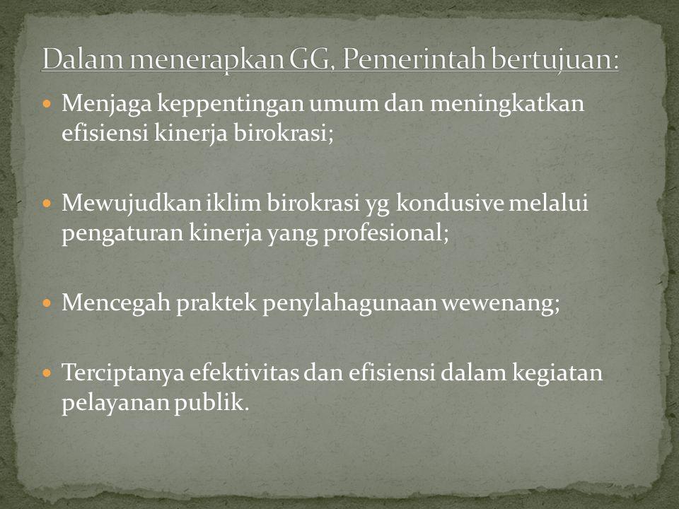 Dalam menerapkan GG, Pemerintah bertujuan: