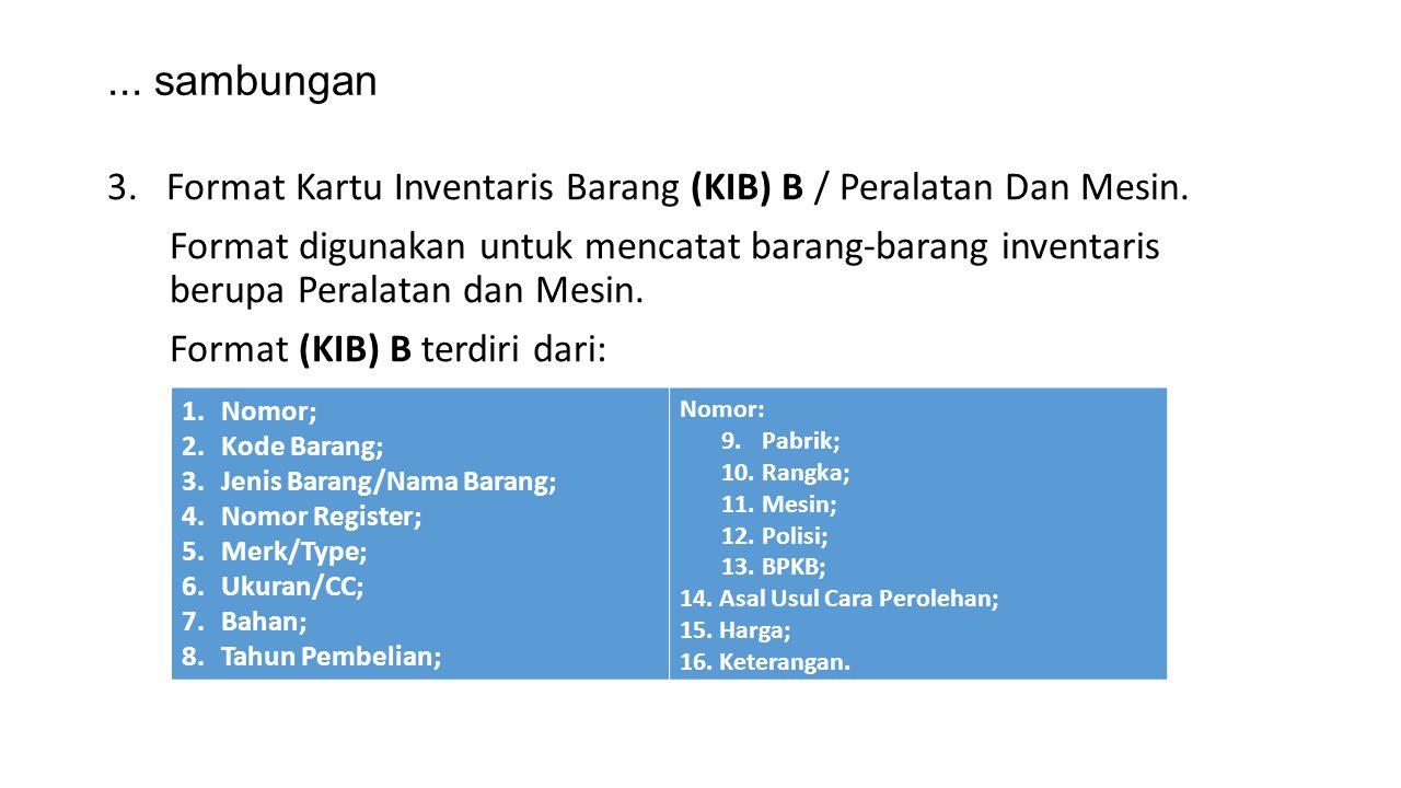 ... sambungan Format Kartu Inventaris Barang (KIB) B / Peralatan Dan Mesin.