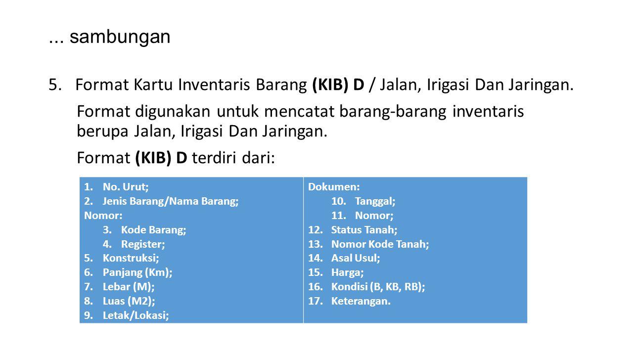 ... sambungan Format Kartu Inventaris Barang (KIB) D / Jalan, Irigasi Dan Jaringan.