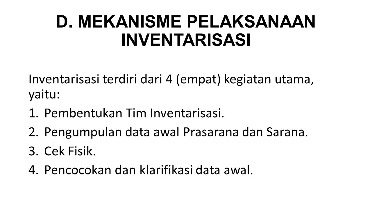 D. MEKANISME PELAKSANAAN INVENTARISASI