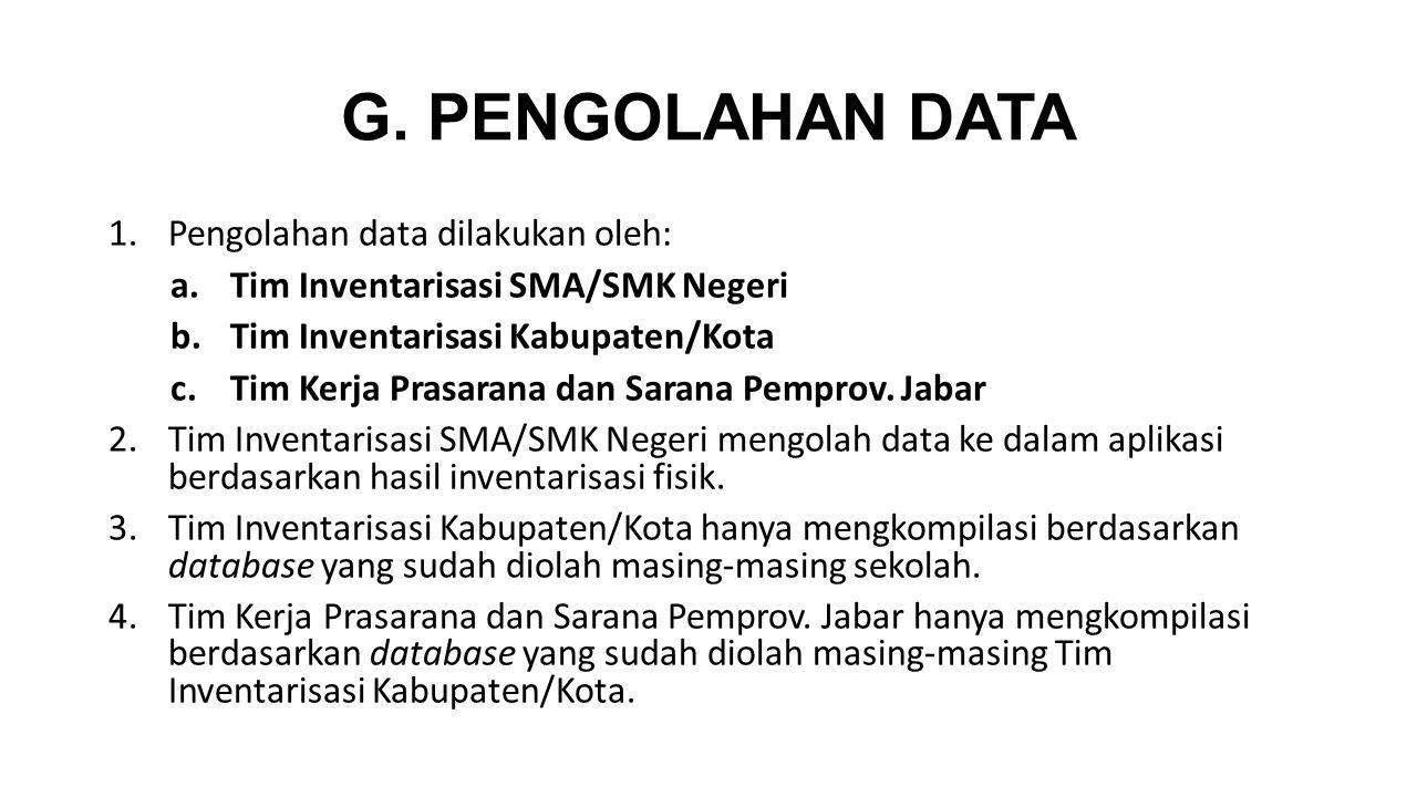G. PENGOLAHAN DATA Pengolahan data dilakukan oleh: