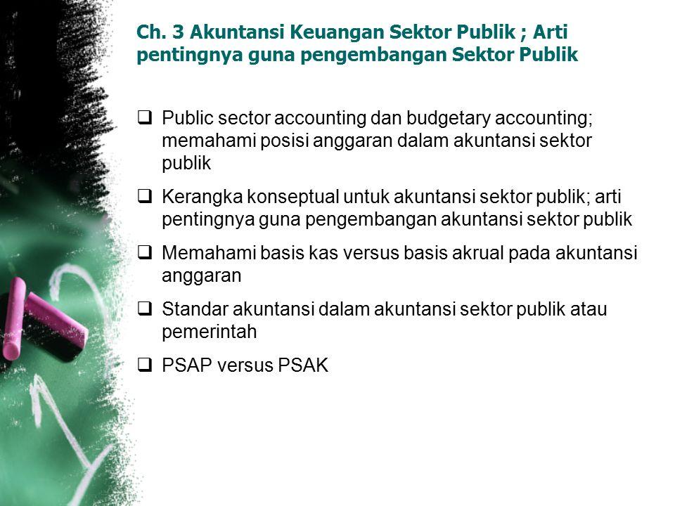 Ch. 3 Akuntansi Keuangan Sektor Publik ; Arti pentingnya guna pengembangan Sektor Publik