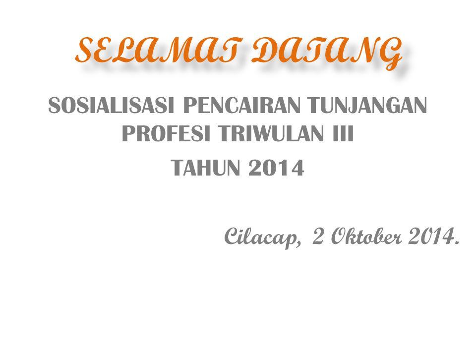 SOSIALISASI PENCAIRAN TUNJANGAN PROFESI TRIWULAN III