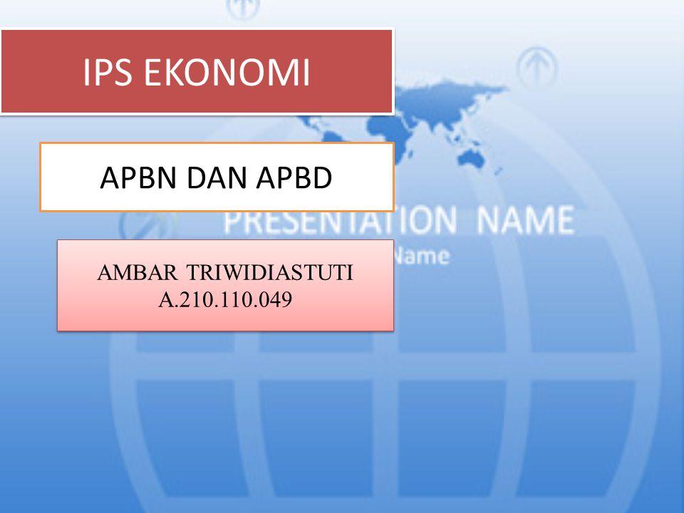 IPS EKONOMI APBN DAN APBD AMBAR TRIWIDIASTUTI A.210.110.049