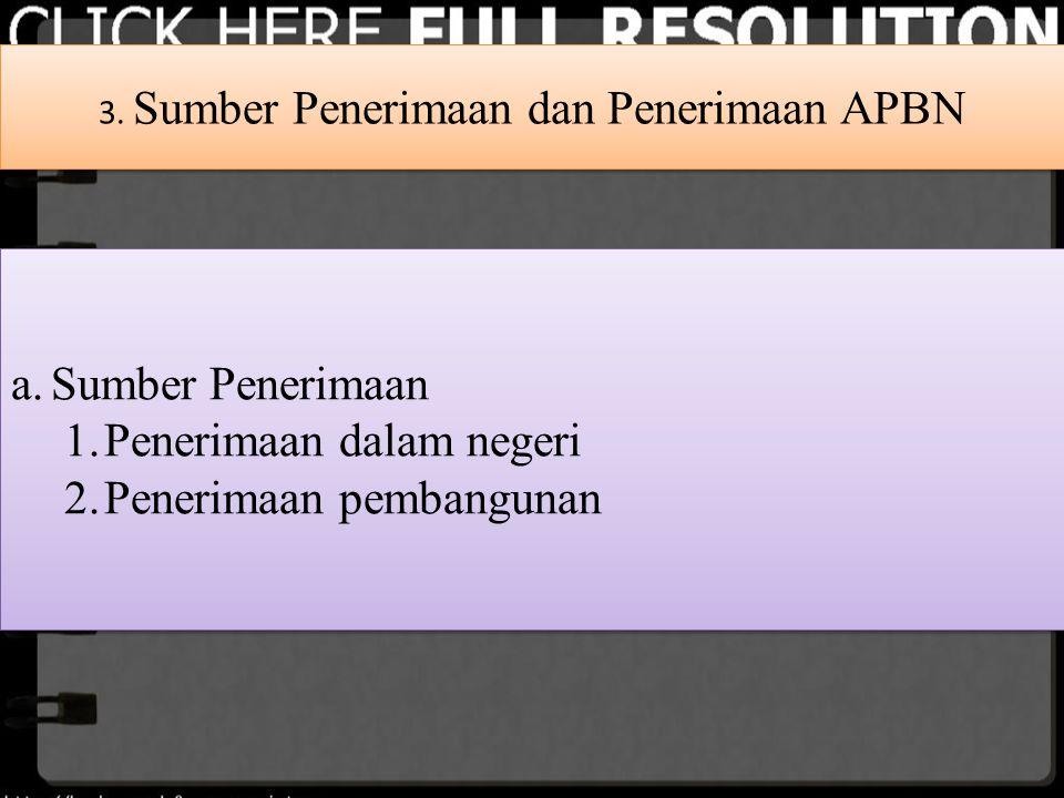 3. Sumber Penerimaan dan Penerimaan APBN