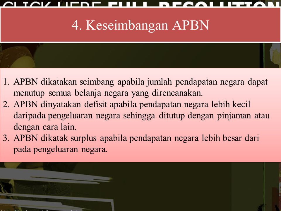 4. Keseimbangan APBN APBN dikatakan seimbang apabila jumlah pendapatan negara dapat menutup semua belanja negara yang direncanakan.