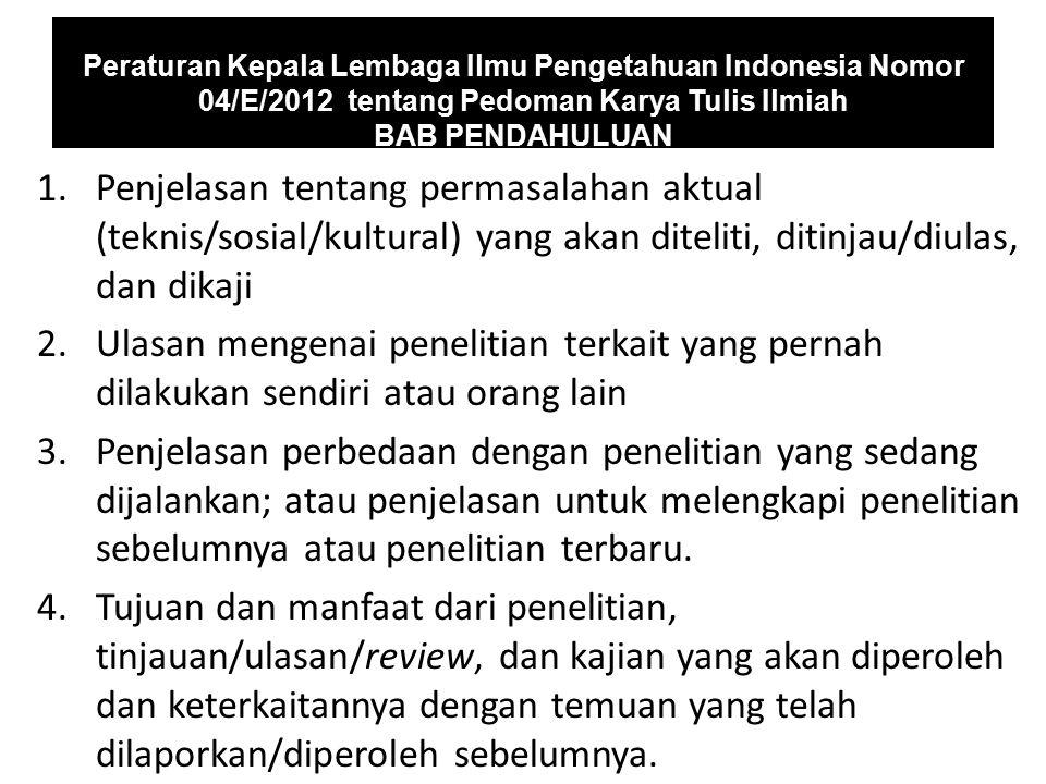 Peraturan Kepala Lembaga Ilmu Pengetahuan Indonesia Nomor 04/E/2012 tentang Pedoman Karya Tulis Ilmiah BAB PENDAHULUAN