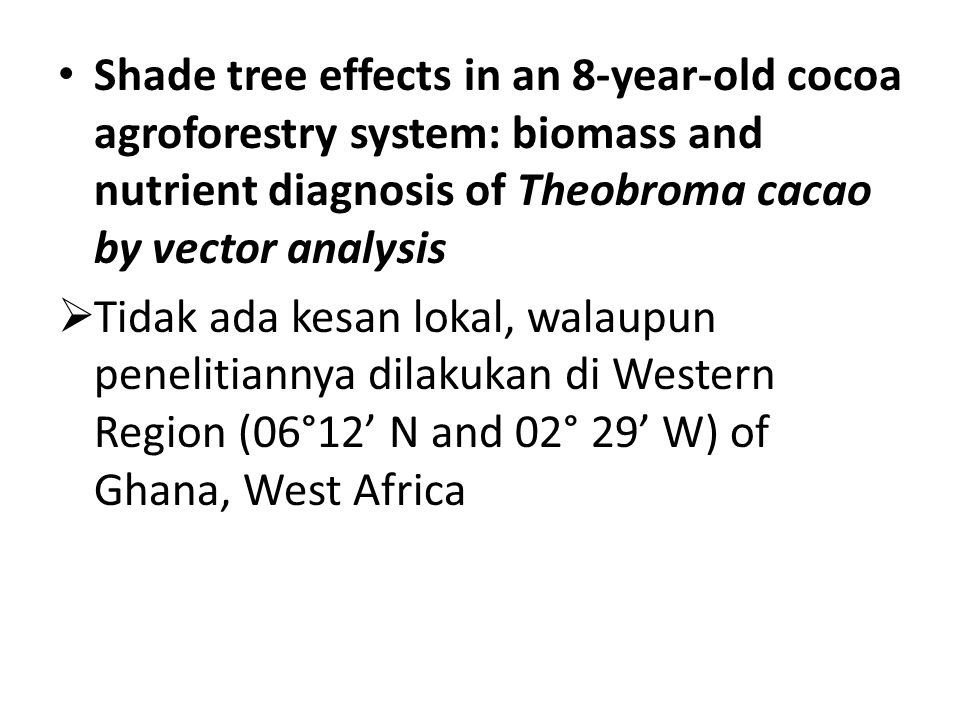 Shade tree effects in an 8-year-old cocoa agroforestry system: biomass and nutrient diagnosis of Theobroma cacao by vector analysis
