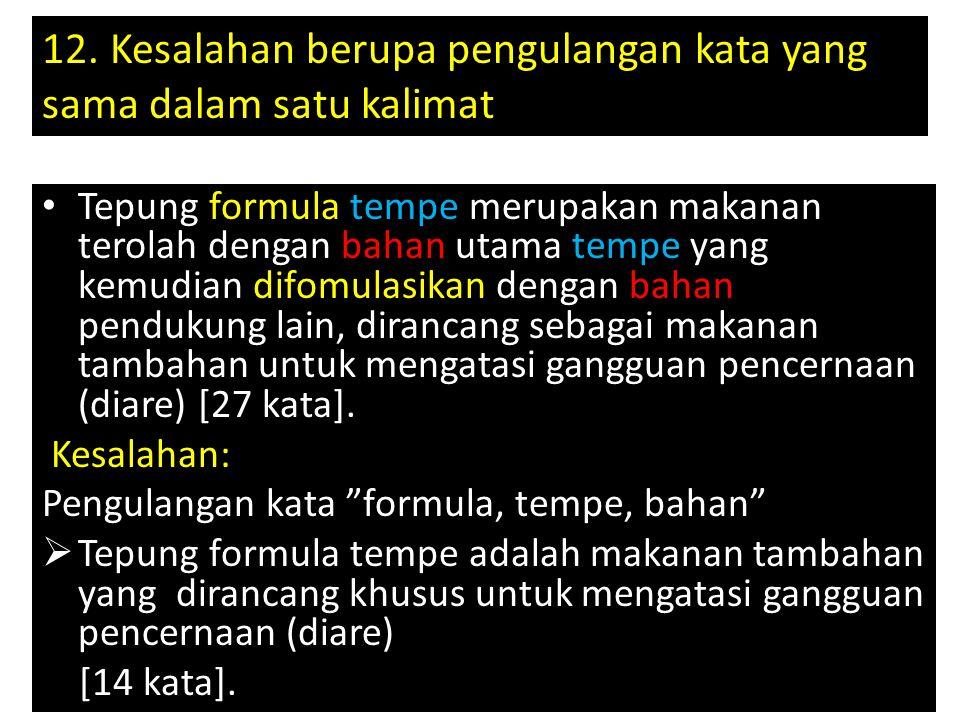 12. Kesalahan berupa pengulangan kata yang sama dalam satu kalimat