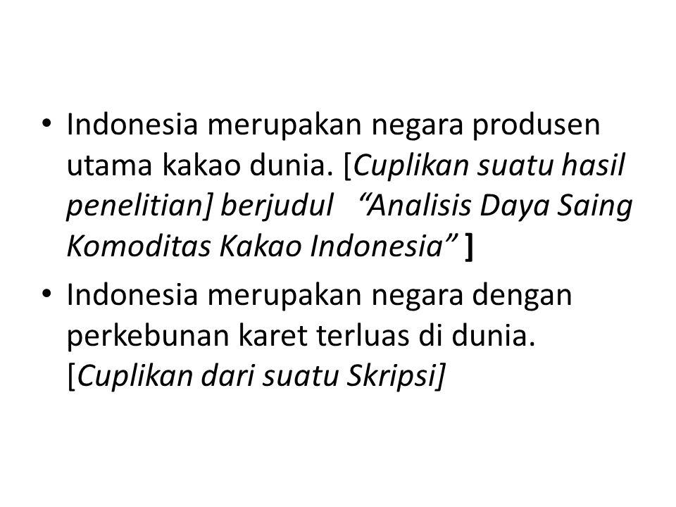 Indonesia merupakan negara produsen utama kakao dunia