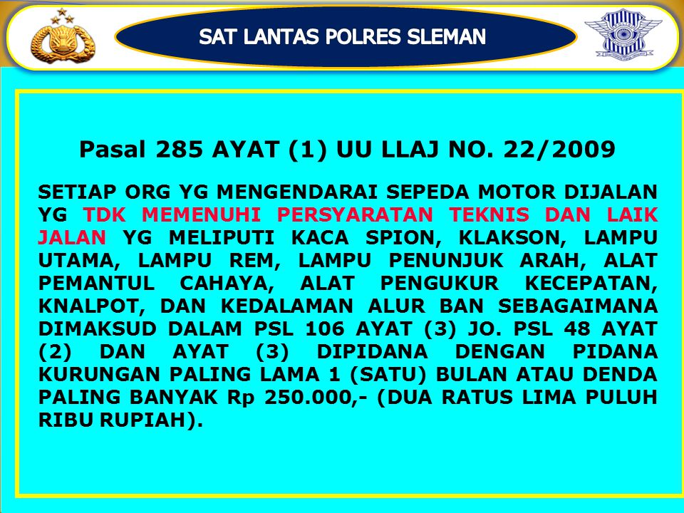 Pasal 285 AYAT (1) UU LLAJ NO. 22/2009