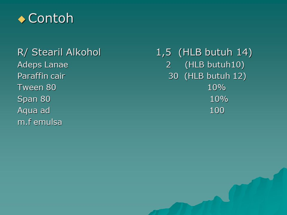 Contoh R/ Stearil Alkohol 1,5 (HLB butuh 14)