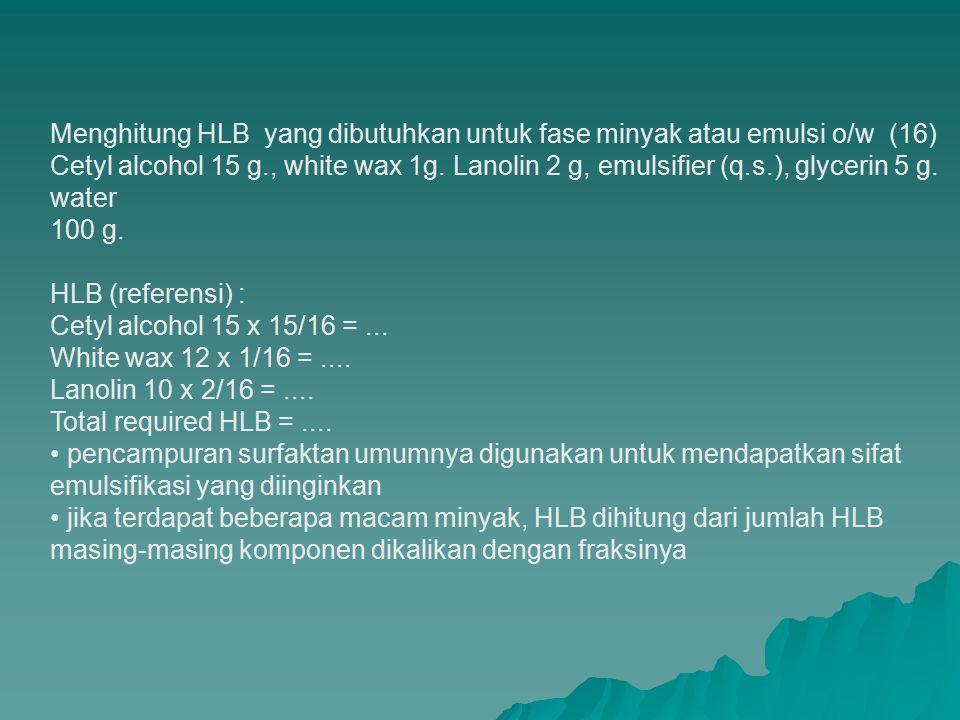 Menghitung HLB yang dibutuhkan untuk fase minyak atau emulsi o/w (16)