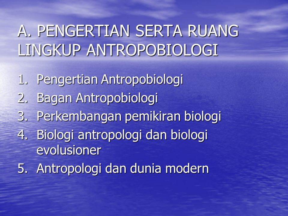 A. PENGERTIAN SERTA RUANG LINGKUP ANTROPOBIOLOGI