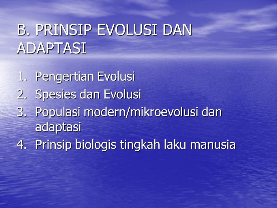 B. PRINSIP EVOLUSI DAN ADAPTASI