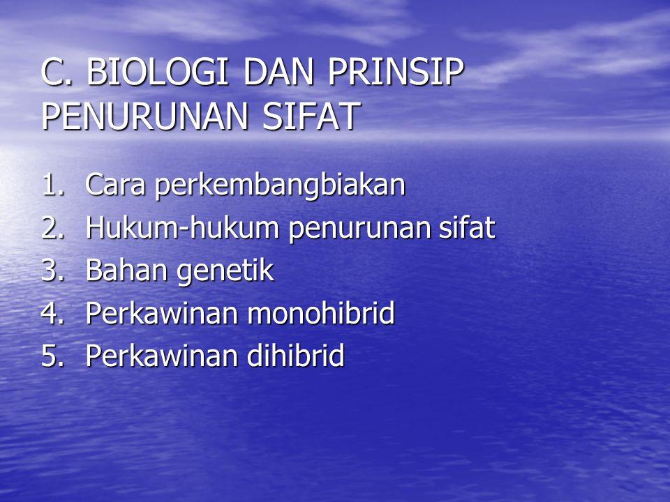 C. BIOLOGI DAN PRINSIP PENURUNAN SIFAT