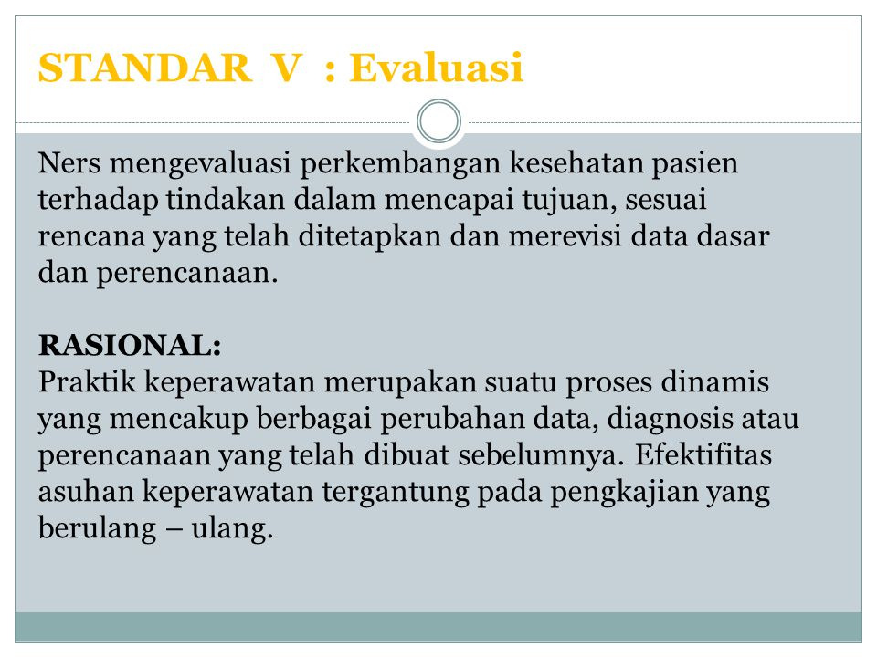 STANDAR V : Evaluasi