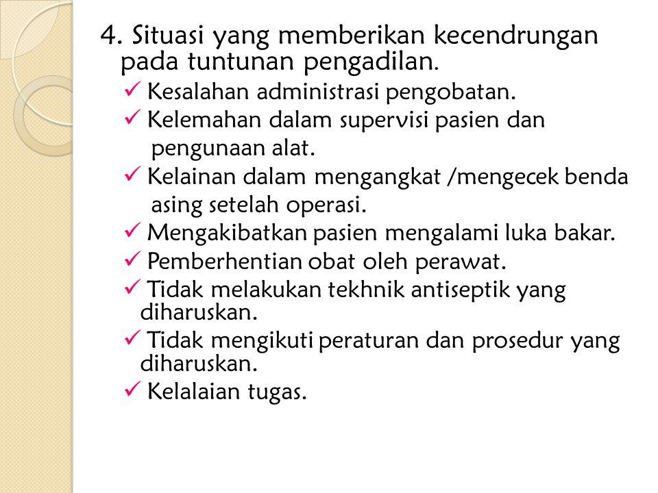 4. Situasi yang memberikan kecendrungan pada tuntunan pengadilan.