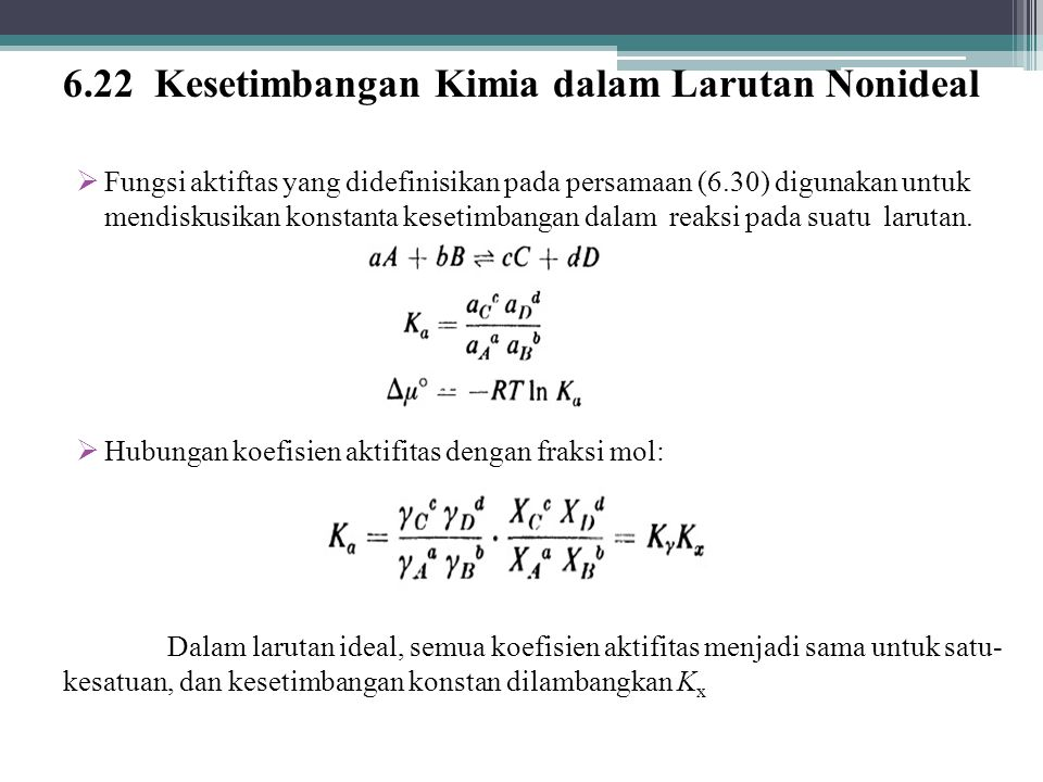 6.22 Kesetimbangan Kimia dalam Larutan Nonideal