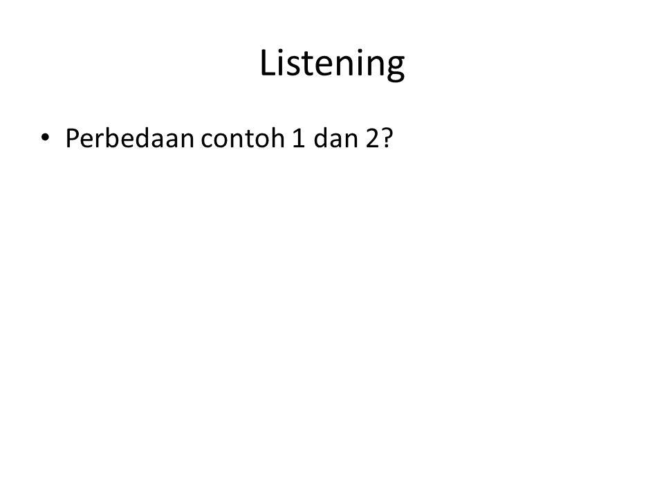 Listening Perbedaan contoh 1 dan 2